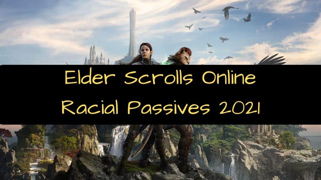 ESO Racial Passives 2021 update